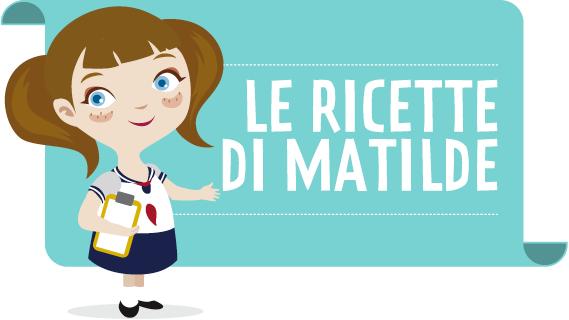 Le ricette di Matilde